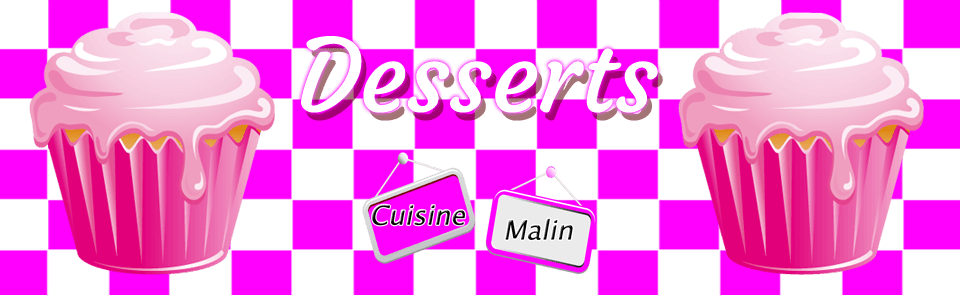 Desserts Malin